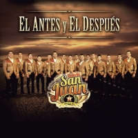 Letra El antes y el después La Poderosa Banda San Juan