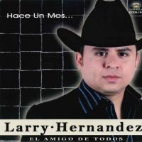 Hace un Mes de Larry Hernandez