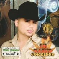 16 Narco Corridos de Larry Hernandez