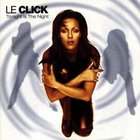Canción 'Tonight is the night' del disco 'Tonight Is the Night' interpretada por Le Click