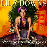 Canción 'Naila' del disco 'Pecados y milagros' interpretada por Lila Downs