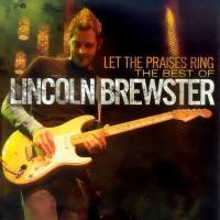 Canción 'All the Earth Will Sing Your Praises' del disco 'Let The Praises Ring' interpretada por Lincoln Brewster