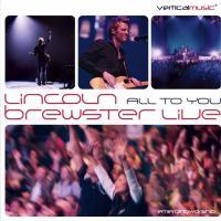 Canción 'Love The Lord' del disco 'All to You (Live)' interpretada por Lincoln Brewster