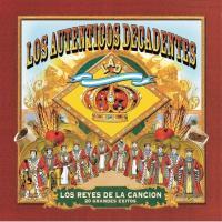 Canción 'Ya me da igual' del disco 'Los Reyes de la Canción' interpretada por Los Auténticos Decadentes