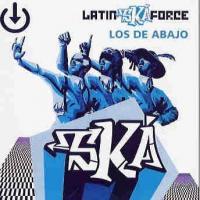 Latin Ská Force de Los de Abajo