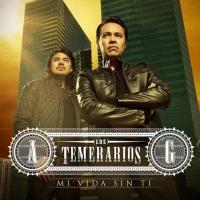 Mi Vida Sin Ti - Los Temerarios