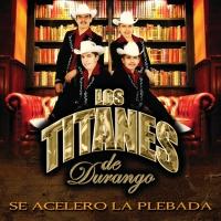 Se Aceleró la Plebada de Los Titanes de Durango