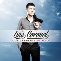 Canción 'Eres lo mejor que me ha pasado' del disco 'Con la frente en alto' interpretada por Luis Coronel