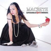 'H.A.T.E.' de Macbeth (Superangelic Hate Bringers)