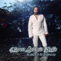 Tu amor o tu desprecio de Marco Antonio Solís