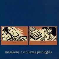 Canción 'Seguro es por mi culpa' del disco '12 nuevas patologías' interpretada por Massacre