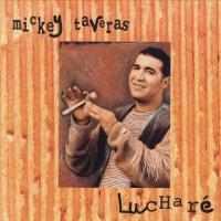 Canción 'Por que te quiero' del disco 'Lucharé' interpretada por Mickey Taveras
