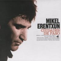 Canción 'Mañana' del disco 'Ciudades de paso' interpretada por Mikel Erentxun