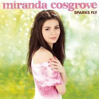 Sparks Fly de Miranda Cosgrove