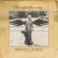Canción 'Covered Wagon' del disco 'The Weight of These Wings' interpretada por Miranda Lambert