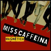 Magnética de Miss Caffeina