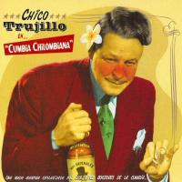 Cumbia Chilombiana de Chico Trujillo