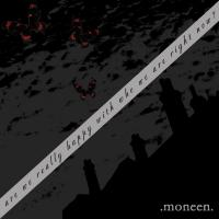 Are We Really Happy With Who We Are Right Now? de Moneen