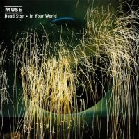 Dead Star/In Your World de Muse