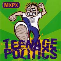 Teenage Politics de MxPx
