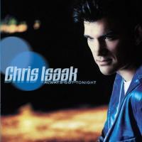 Canción 'Always Got Tonight' del disco 'Always Got Tonight' interpretada por Chris Isaak