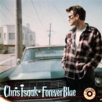 Canción 'Forever Blue' del disco 'Forever Blue' interpretada por Chris Isaak