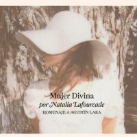 Mujer Divina: Homenaje a Agustín Lara de Natalia Lafourcade