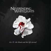Canción 'My Life Without Me' del disco 'Act II: The Blood and the Life Eternal' interpretada por Neverending White Lights