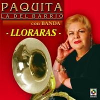Lloraras de Paquita La Del Barrio