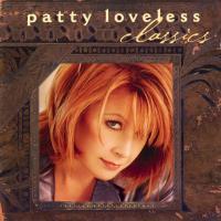 Canción 'I Just Wanna Be Loved By You' del disco 'Classics' interpretada por Patty Loveless