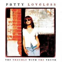 Canción 'Tear-stained Letter' del disco 'The Trouble With the Truth' interpretada por Patty Loveless