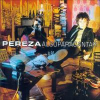Canción 'Yo sólo quiero' del disco 'Algo para cantar' interpretada por Pereza