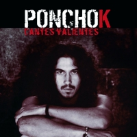 Cantes Valientes de Poncho K