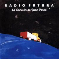 La Canción de Juan Perro de Radio Futura