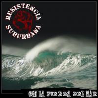 Canción 'Elevar' del disco 'Con la fuerza del mar' interpretada por Resistencia Suburbana