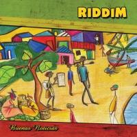 Buenas noticias de Riddim