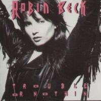 Canción 'Tears In The Rain' del disco 'Trouble or Nothin'' interpretada por Robin Beck