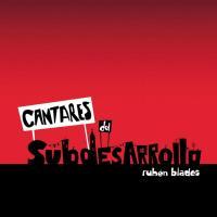 Cantares del Subdesarrollo de Ruben Blades