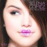 Kiss & Tell de Selena Gomez & The Scene