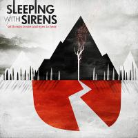 Canción 'With Ears To See And Eyes To Hear' del disco 'With Ears To See And Eyes To Hear' interpretada por Sleeping With Sirens