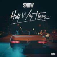 Half Way There…Pt. 1 de Snow Tha Product