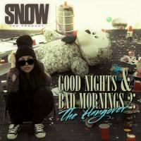 Good Nights & Bad Mornings 2: The Hangover de Snow Tha Product