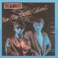 Canción 'Say Hello, Wave Goodbye' del disco 'Non-Stop Erotic Cabaret' interpretada por Soft Cell