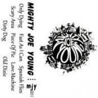 Mighty Joe Young Demos (Demo Tape)
