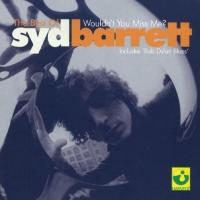 The Best of Syd Barrett: Wouldn't You Miss Me? de Syd Barrett