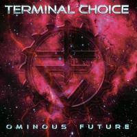 Ominous Future de Terminal Choice