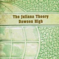 The Juliana Theory / Dawson High (Split)