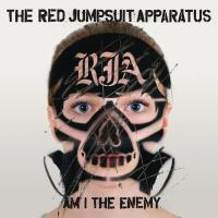 AM I THE ENEMY letra THE RED JUMPSUIT APPARATUS