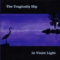 In Violet Light de The Tragically Hip