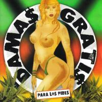 Canción 'La 1era del borracho' del disco 'Para los pibes' interpretada por Damas Gratis